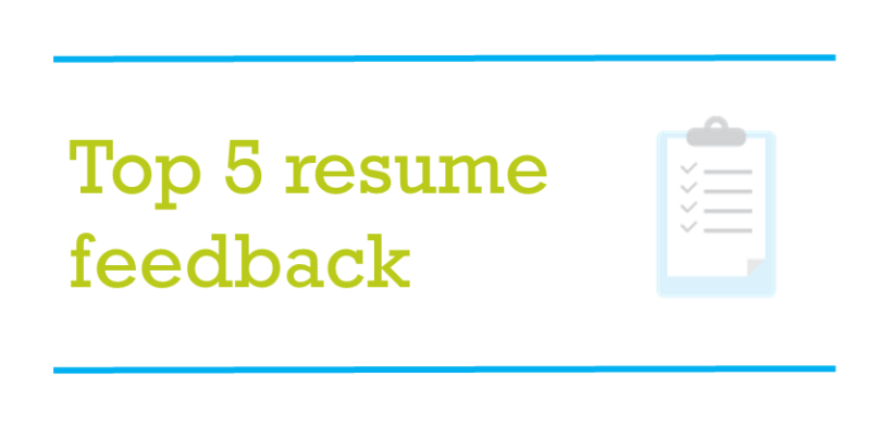 5 most common pieces of resume feedback