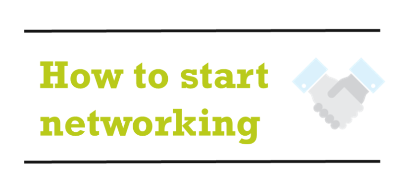 Networking – How to start: Practice, put in the effort and learn