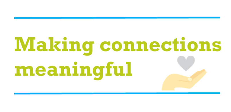 Making connections meaningful – what to do after making the connection
