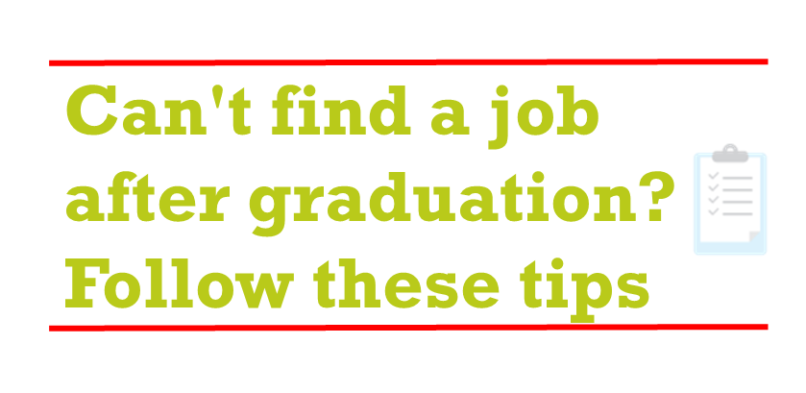 What to do if you can't find a job after College or University Graduation
