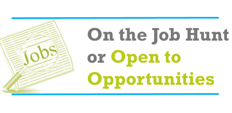 On the job hunt or open to opportunities