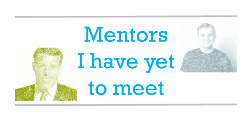 Mentors I have yet to meet