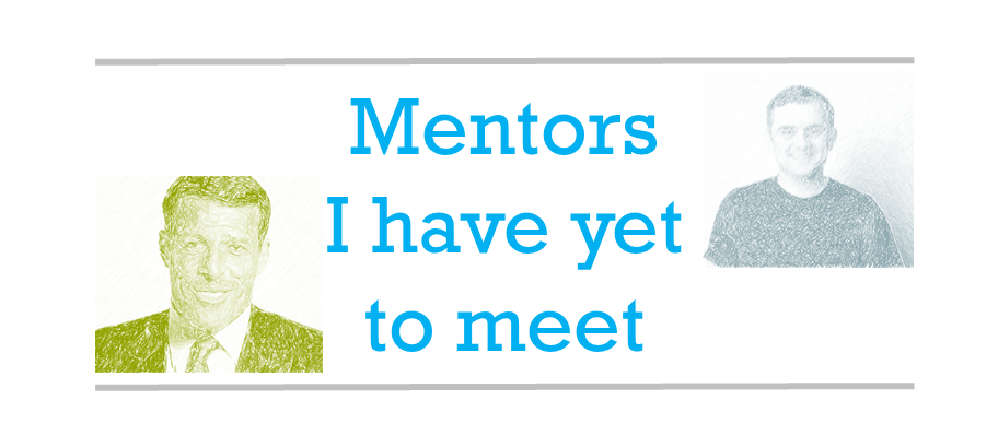 Mentors I have yet to met