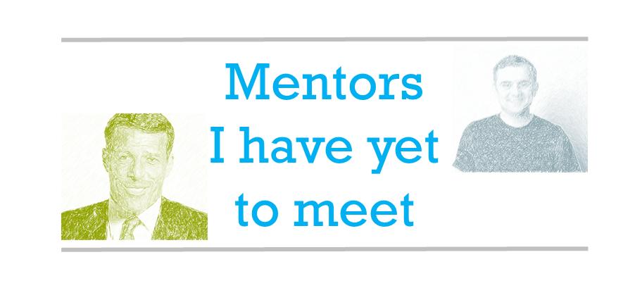 Mentors I have yet to met