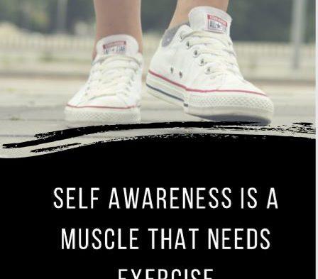 Self Awareness Is Key