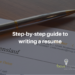 Step-by-step guide to writing a resume