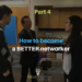 How To Become a Better Networker Part 4: You're at the Networking Event, Now What?